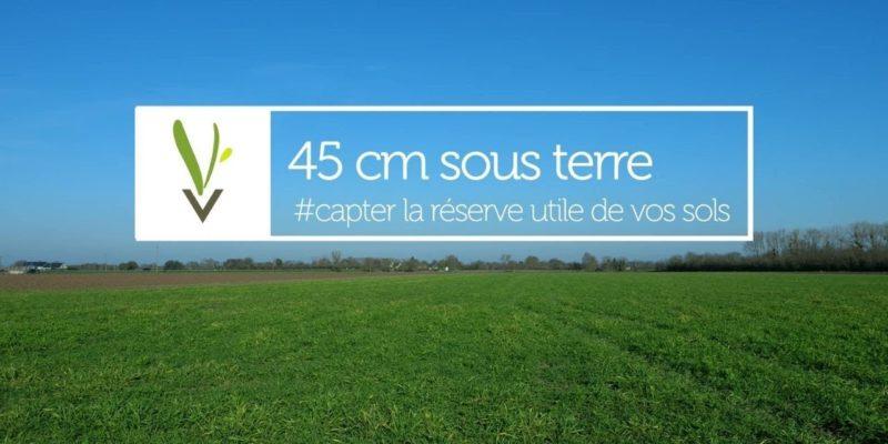 45 cm sous terre : captez la réserve utile de vos sols