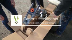 Canons intelligents : apports paramétrés à la parcelle